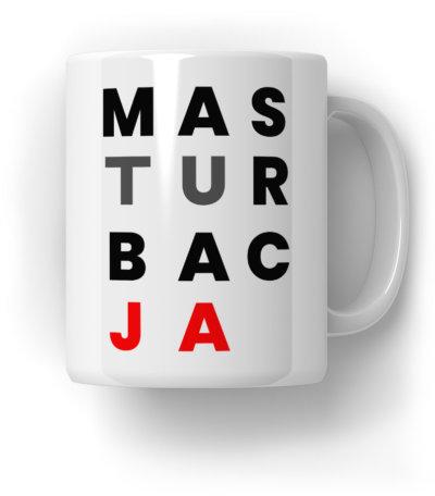 M-A-S-T-U-R-B-A-C-J-A-Kubek-Prezent