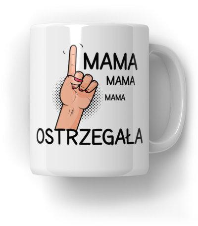 Mama-Ostrzegała-Kubek-Prezent