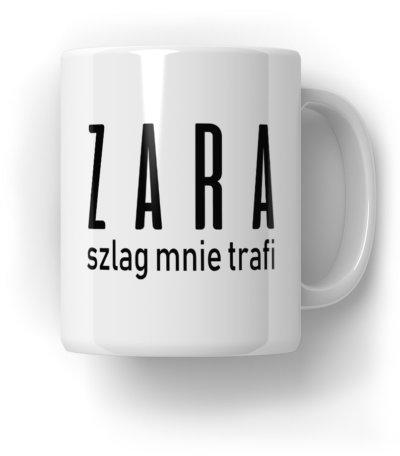 Zara Szlag Mnie Trafi